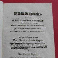 Libros antiguos: FEBRERO NOVÍSIMO O LIBRERÍA DE JUECES, ABOGADOS Y ESCRIBANOS 2 TOMOS 1842.. HOLANDESA. 310 Y 307 PÁG. Lote 177591923