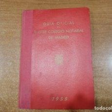 Libros antiguos: GUIA OFICIAL DEL ILUSTRE COLEGIO NOTARIAL DE MADRID. 1955. Lote 177597138