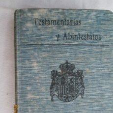Libros antiguos: TESTAMENTARIAS Y ABINTESTATOS - S. CALLEJA - MADRID. . Lote 177679365