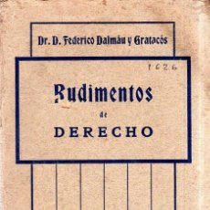 Libros antiguos: RUDIMIENTOS DE DERECHO. DR. D. FEDERICO DALMAU Y GRATACOS. LUIS GILI. 1923. INTONSO.. Lote 177773293