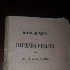 Libros antiguos: DICCIONARIO MANUAL DE HACIENDA PÚBLICA - 1858. Lote 178343790