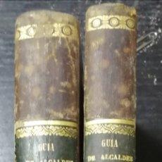 Libros antiguos: GUIA DE ALCALDES Y AYUNTAMIENTOS,DOS TOMOS I Y II. ESCRITA POR Dº FRANCISCO JORGE TORRES. LEER.. Lote 178785486