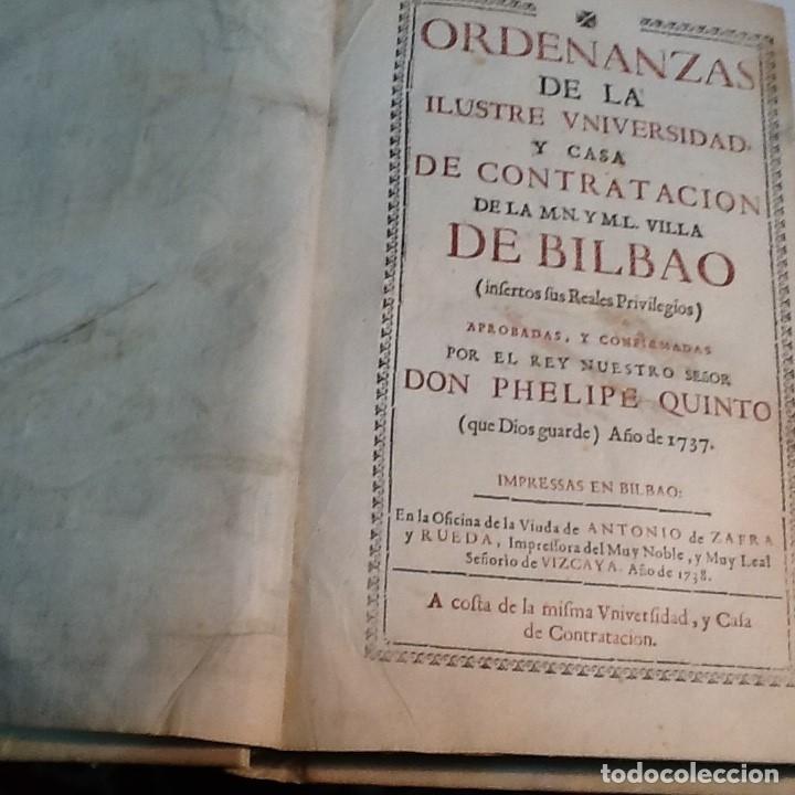 Libros antiguos: ORDENANZAS DE LA ILUSTRE UNIVERSIDAD Y CASA DE CONTRATACION DE LA M N Y M L VILLA DE BILBAO ... 1738 - Foto 2 - 179089320