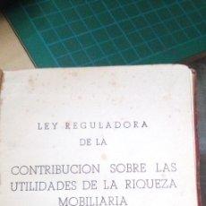 Libros antiguos: CONTRIBUCIÓN SOBRE LAS UTILIDADES DE LA RIQUEZA MOBILIARIA LEY REGULADORA 1922. Lote 179097695