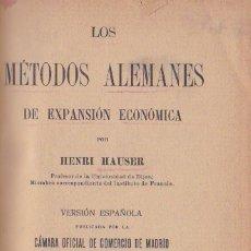 Libros antiguos: LOS MÉTODOS ALEMANES DE EXPANSIÓN ECONÓMICA / POR HENRI HAUSER -1917. Lote 179111828
