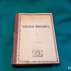 Libros antiguos: CALCULO MERCANTIL (1945) M. BOFILL Y TRIAS. Lote 179158555