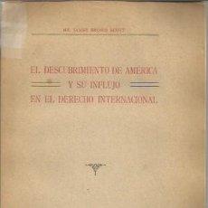 Libros antiguos: JAMES BROWN SCOTT ... EL DESCUBRIMIENTO DE AMERICA Y SU INFLUJO EN EL DERECHO INTERNACIONAL ... 1930. Lote 180021403