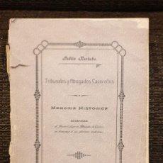 Libros antiguos: PUBLIO HURTADO: TRIBUNALES Y ABOGADOS CACEREÑOS, 1.ª ED. CACERES 1910, MUY RARO. Lote 180174260