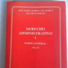 Libros antiguos: 2 LIBROS DE DERECHO ADMINISTRATIVO I PARTE GENERAL VOLUMEN I Y II DE JOSE MARIA QUIROGA DE ABARCA. Lote 181157955