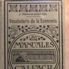 Libros antiguos: VOCABULARIO DE LA ECONOMIA 1936 J PIERNAS HURTADO MANUALES GALLACH . Lote 181401320