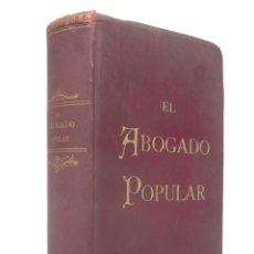 Libros antiguos: 1892 - EL ABOGADO POPULAR. CONSULTAS PRÁCTICAS DE DERECHO PÚBLICO, CIVIL, COMÚN Y FORAL - SIGLO XIX. Lote 195811267
