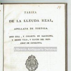 Libros antiguos: [ADUANA DE TORTOSA. 1806-1814] BONET Y REQUESENS, A. TARIFA DE LA LLEUDA REAL, APELLADA DE TORTOSA. . Lote 181448821