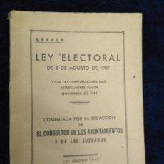 Libros antiguos: ABELLA. LEY ELECTORAL DE 8 AGOSTO 1907 CON DISPOSICIONES HASTA 1945. Lote 181532675
