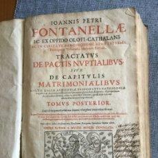 Libros antiguos: TRACTATUS DE PACTIS NUPTIALIBUS, SIVE DE CAPITULIS MATRIMONIALIBUS. 2 TOM. JOANNIS PETRI FONTANELLAE. Lote 181681790