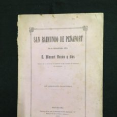Libros antiguos: MANUEL DURÁN Y BAS. SAN RAIMUNDO DE PEÑAFORT. ACUERDO DE ELEGIR PATRÓN E HISTORIA. BARCELONA, 1889.. Lote 182013043