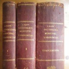 Libros antiguos: DICCIONARIO MUNICIPAL Y PROVINCIAL ADOLFO GALANTE Y RUPEREZ MADRID 1880 3 TOMOS. Lote 182056393