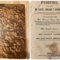 Libros antiguos: FEBRERO. LIBRERIA DE JUECES, ABOGADOS Y ESCRIBANOS. FLORENCIO GARCIA.TOMO VIII.MADRID, 1845.PAGS:326. Lote 182225670