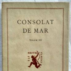 Libros antiguos: CONSOLAT DE MAR. VOLUM. III: ELEMENTS COMPLEMENTARIS. FERRAN VALLS I TAVERNER 1933. Lote 182328500