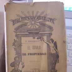 Libros antiguos: EL TÍTULO DE LA PROPIEDAD. D. EGGLESTON. LIBRERÍA DE P. AGUILAR. VALENCIA. RARO. Lote 182350312