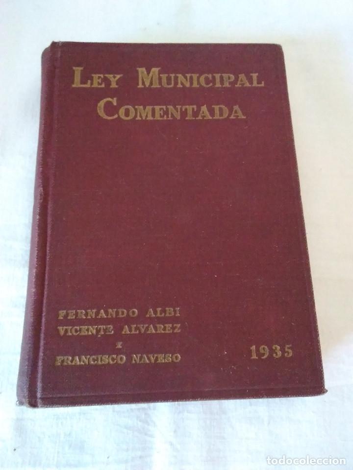 25-LEY MUNICIPAL COMENTADA, MADRID 1935 (Libros Antiguos, Raros y Curiosos - Ciencias, Manuales y Oficios - Derecho, Economía y Comercio)