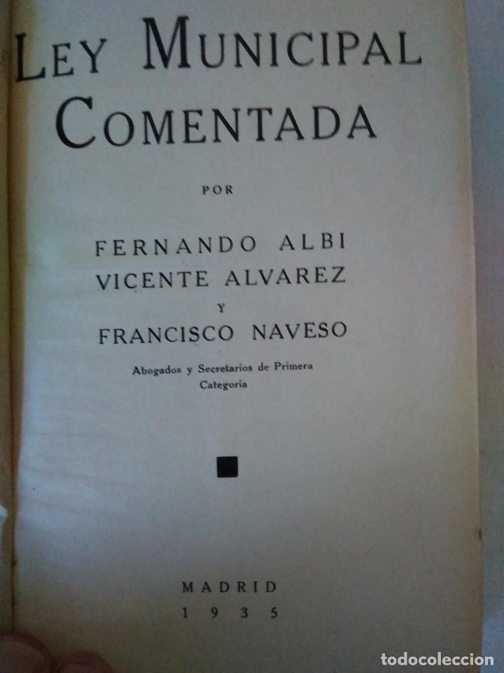 Libros antiguos: 25-LEY MUNICIPAL COMENTADA, Madrid 1935 - Foto 2 - 182433043