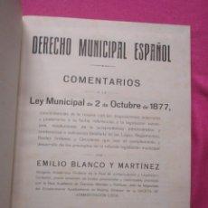 Libros antiguos: DERECHO MUNICIPAL ESPAÑOL LEY MUNICIPAL AÑO 1877 BLANCO Y MARTINEZ. Lote 183032478
