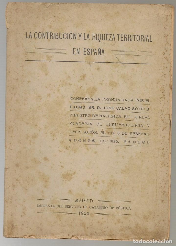 LA CONTRIBUCIÓN Y LA RIQUEZA TERRITORIAL EN ESPAÑA, JOSE CALVO SOTELO 1926 ... (Libros Antiguos, Raros y Curiosos - Ciencias, Manuales y Oficios - Derecho, Economía y Comercio)