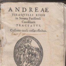 Libros antiguos: ANDREAE TIRAQUELLI TRACTATUS. MEDINA DEL CAMPO, GUILLERMO DE MILLIS, 1553. MUY RARO. TIRAQUELLUS. Lote 184055183