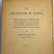 Libros antiguos: LA CONSTITUCIÓN DE BAYONA - CARLOS SANZ CID. Lote 184126683