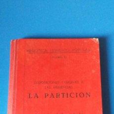 Libros antiguos: LA PARTICIÓN. DISPOSICIONES COMUNES A LAS HERENCIAS - RAFAEL SELFA MORA. Lote 184193870