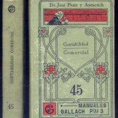 Libros antiguos: PRATS Y AYMERICH, JOSÉ. CONTABILIDAD COMERCIAL. S.A. (HACIA 1907). (MANUALES GALLACH).. Lote 184523645