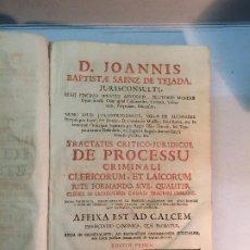 Libros antiguos: JOANNIS BAPTISTAE SAENZ DE TEJADA: TRACTATUS CRITICO JURIDICUS DE PROCESSU CRIMINALI (1768). Lote 184631213