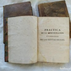 Libros antiguos: PRÁCTICA DE LA ADMINISTRACIÓN RENTAS REALES. JUAN DE LA RIPIA. MADRID 1795.. Lote 185676935
