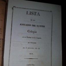 Libros antiguos: LISTA DE LOS ABOGADOS DEL ILUSTRE COLEGIO DE LA CIUDAD DE LA LAGUNA DE TENERIFE EN EL AÑO DE 1853. Lote 186186800