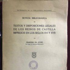 Libros antiguos: NOTICIA BIBLIOGRÁFICA DE TEXTOS Y DISPOSICIONES LEGALES DE LOS REINOS DE CASTILLA. GIL AYUSO 1935. Lote 186299298