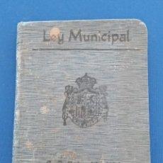 Libros antiguos: BIBLIOTECA DE DERECHO VIGENTE. Nº 33. LEY MUNICIPAL. EDIT SATURNINO CALLEJA. W. Lote 187507677