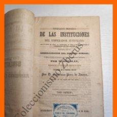 Libros antiguos: EXPLICACION HISTORICA DE LAS INSTITUCIONES DEL EMPERADOR JUSTINIANO - M. ORTOLAN. Lote 187612292