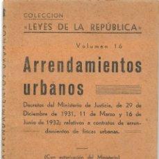 Libros antiguos: COLECCIÓN LEYES DE LA REPÚBLICA VOLUMEN 16 ARRENDAMIENTOS URBANOS - EDITORIAL EMILIO GARCÍA ENCISO. Lote 190636271
