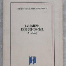 Libros antiguos: LA LEGÍTIMA EN EL CÓDIGO CIVIL. 2™ EDICIÓN - GARCÍA BERNARDO LANDETA, ALFREDO MADRID. 2006. Lote 190375725