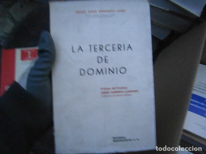 LA TERCERIA DE DOMINIO (Libros Antiguos, Raros y Curiosos - Ciencias, Manuales y Oficios - Derecho, Economía y Comercio)