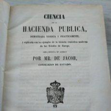 Libros antiguos: RARO: CIENCIA DE LA HACIENDA PÚBLICA - MADRID, IMPRENTA NACIONAL (1855). Lote 191306206