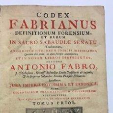 Libros antiguos: FABRO, ANTONIO. ODEX FABRIANUS DEFINITIONUM FORENSIUM ET RERUM IN SACRO SABAUDIAE SENATU TRACTA 1765. Lote 191458372