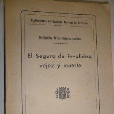 Libros antiguos: EL SEGURO DE INVALIDEZ, VEJEZ Y MUERTE - INSTITUTO NACIONAL DE PREVISIÓN 1933. Lote 191479958