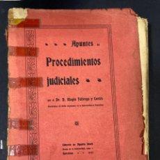 Libros antiguos: APUNTES PROCEDIMIENTOS JUDICIALES. DR. D. MAGIN FABREGA Y CORTES. 1907.. Lote 192315856