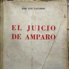 Libros antiguos: EL JUICIO DE AMPARO. PRÓLOGO SEGUNDO V. LINARES QUINTANA - LAZZARINI, JOSÉ LUIS. Lote 226559615
