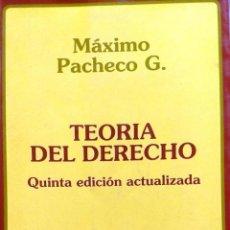 Livres anciens: TEORÍA DEL DERECHO. QUINTA EDICIÓN ACTUALIZADA - PACHECO, MÁXIMO ( 1924-2012 ). Lote 193494955