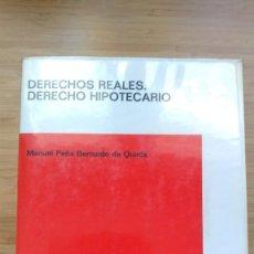 Libros antiguos: DERECHOS REALES. DERECHO HIPOTECARIO - MANUEL PEÑA BERNALDO DE QUIRÓS. Lote 194187668