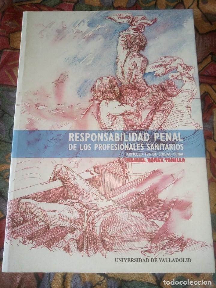 RESPONSABILIDAD PENAL DE LOS PROFESIONALES SANITARIOS - MANUEL GÓMEZ TOMILLO - CON FIRMA DEL AUTOR (Libros Antiguos, Raros y Curiosos - Ciencias, Manuales y Oficios - Derecho, Economía y Comercio)