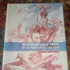 Libros antiguos: RESPONSABILIDAD PENAL DE LOS PROFESIONALES SANITARIOS - MANUEL GÓMEZ TOMILLO - CON FIRMA DEL AUTOR. Lote 194195303