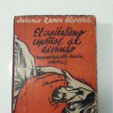 Libros antiguos: ANTONIO RAMOS OLIVEIRA. EL CAPITALISMO ESPAÑOL AL DESNUDO. MADRID 1935. PORTADA DE MAURICIO AMSTER.. Lote 194223526